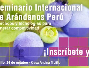 El Seminario de Arándanos de Perú se celebrará en Trujillo
